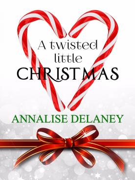 Twisted Christmas EBOOK COVER FINAL Annalise Delaney